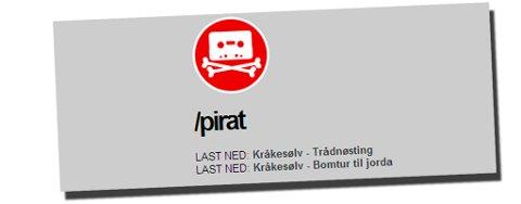 """Kråkesølv har laget en egen """"piratside"""" for nedlasting av begge platene sine på bandets hjemmeside."""