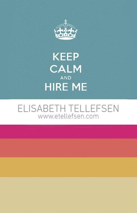 «Keep calm and hire me» står det på forsiden av Elisabeth Tellefsens visittkort.