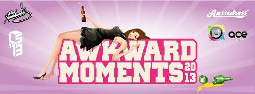 Akward moments 2013